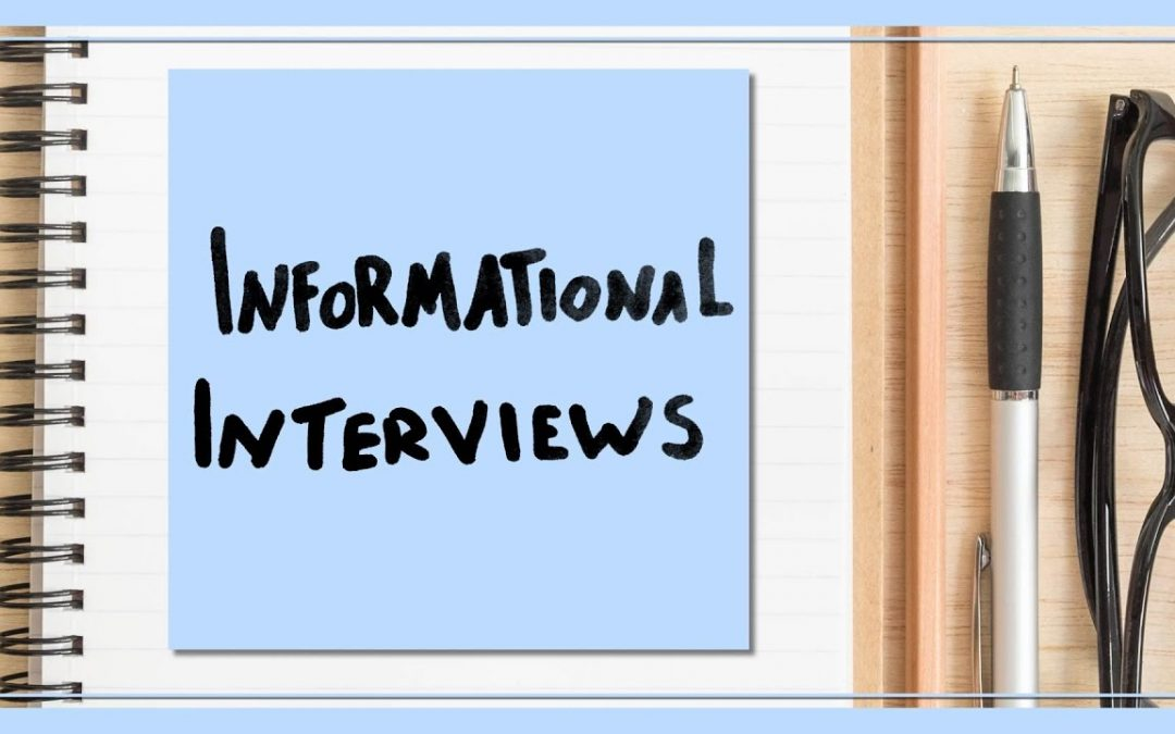 The Value and Process of Informational Interviews