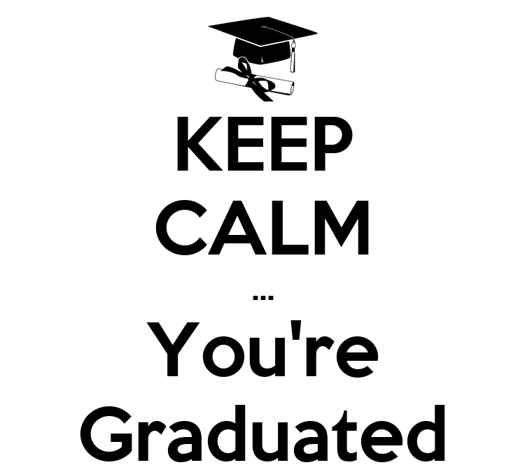You just graduated, now what?