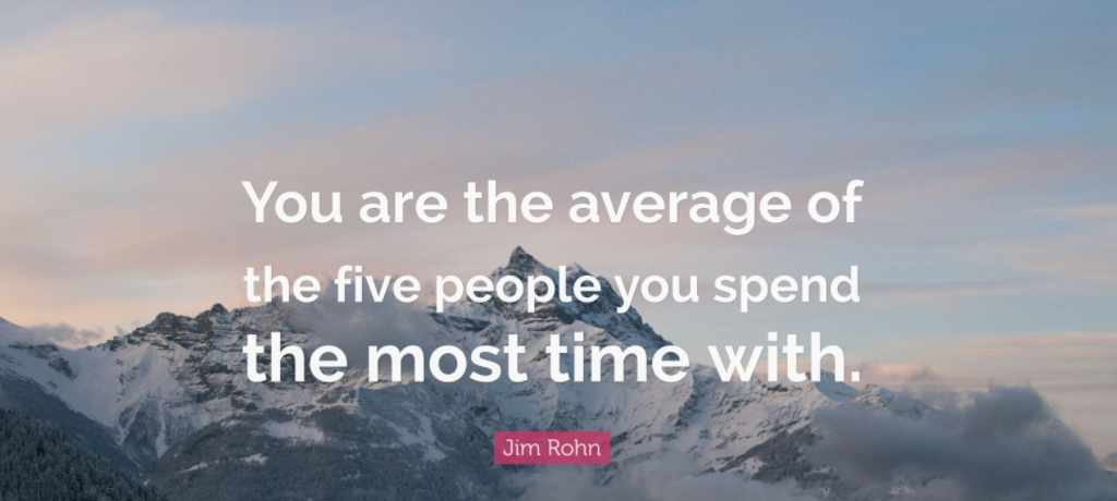 """4 Lessons to Learn From Jim Rohn's quote, """"You are the average of the five people you spend the most time with."""""""